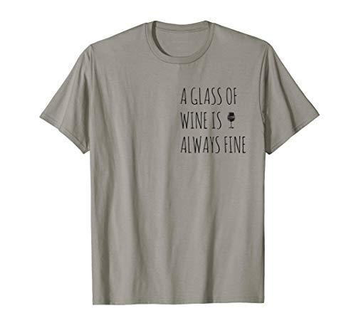 A Glass of Wine is always Fine   Wein Wino Liebhaber T-Shirt