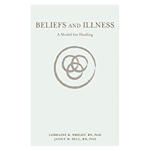 Beliefs and Illness: A Model for Healing Kindle Edition