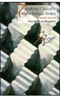 Thinking Critically About Ethical Issues 4th edition by Ruggiero, Vincent Ryan (1996) Paperback