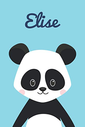 Elise: Personalized Cute Panda Sketchbook & Journal For Girls Who Loves Panda . 6'x9' - 100 Pages to Drawing, Painting, Taking Notes and Sketching Doodle & Create Art! . Panda Notebook