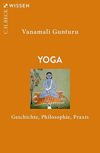 Yoga: Geschichte, Philosophie, Praxis