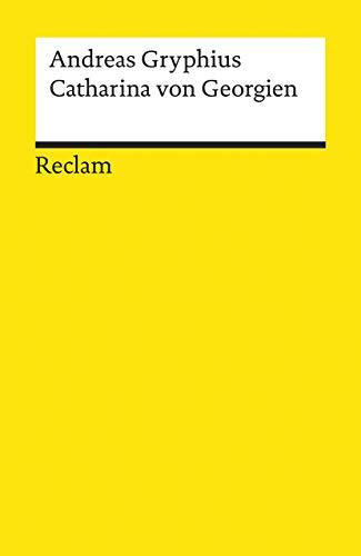 Catharina von Georgien: Trauerspiel (Reclams Universal-Bibliothek)