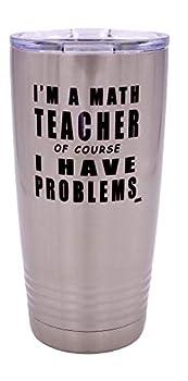 Funny Math Teacher Problems Large 20 Ounce Stainless Steel Travel Tumbler Mug Cup w/Lid School Professor Teaching Educator Gift