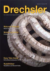 DrechslerMagazin Ausgabe 47 – Das moderne Fachmagazin für Hobby, Profi und alle Interessierten (Sommer 2019)