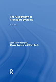 The Geography of Transport Systems (English Edition)