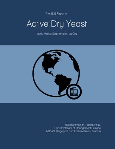 The 2022 Report on Active Dry Yeast: World Market Segmentation by City