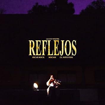 Reflejos / Algo Mejor (feat. Boicase & CLSEPULVEDA)
