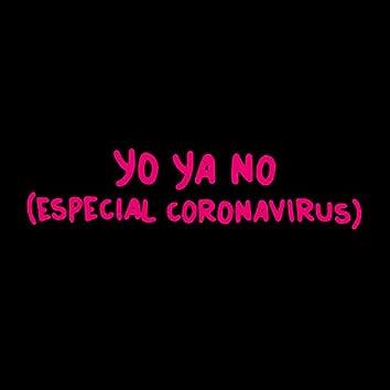 Yo Ya No (Especial Coronavirus)