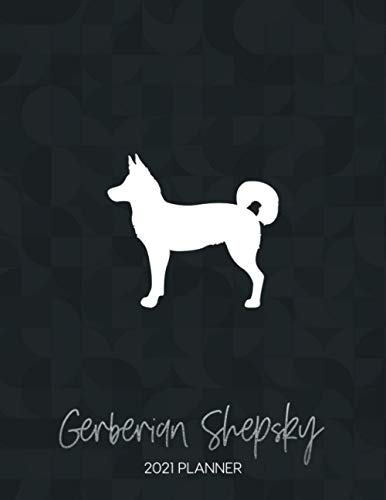 Gerberian Shepsky 2021 Planner: Dated Weekly Diary With To Do Notes & Dog Quotes (Awesome Calendar Planners for Dog Owners - Mixed Pedigree Breeds 2021)