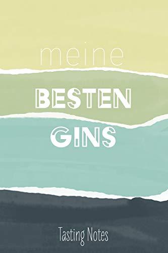 Meine Besten Gins - Tasting Notes: Gin Tastingbuch - das perfekte Notizbuch für jeden edlen Tropfen, Soft Cover - A5, 120 Seiten, Geschenk