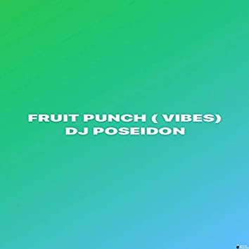 FRUIT PUNCH ( VIBES)