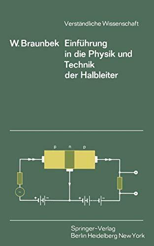 Einführung in die Physik und Technik der Halbleiter (Verständliche Wissenschaft, 107, Band 107)