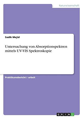 Untersuchung von Absorptionspektren mittels UV-VIS Spektroskopie