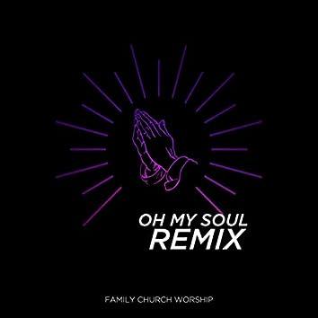 Oh My Soul (Remix)