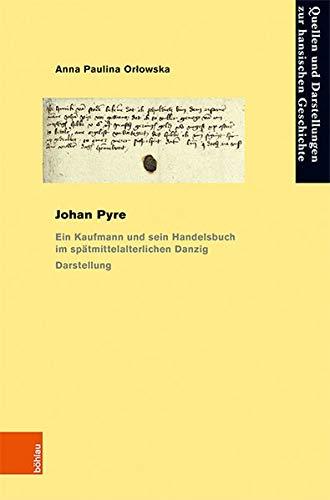 Johan Pyre: Ein Kaufmann Und Sein Handelsbuch Im Spatmittelalterlichen Danzig . Darstellung Und Edition: 77