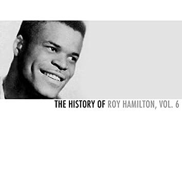 The History of Roy Hamilton, Vol. 6