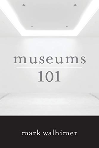 Compare Textbook Prices for Museums 101  ISBN 9781442230187 by Walhimer, Mark