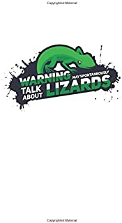 Warning May Spontaneously Talk About Lizards: Lined Journal With Cute Flowers For Tropical Fauna, Pet Rescue, Gecko And Ig...