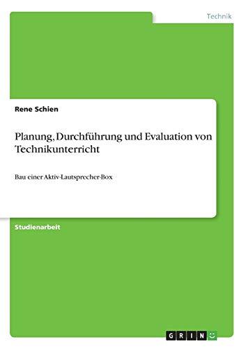 Planung, Durchführung und Evaluation von Technikunterricht: Bau einer Aktiv-Lautsprecher-Box