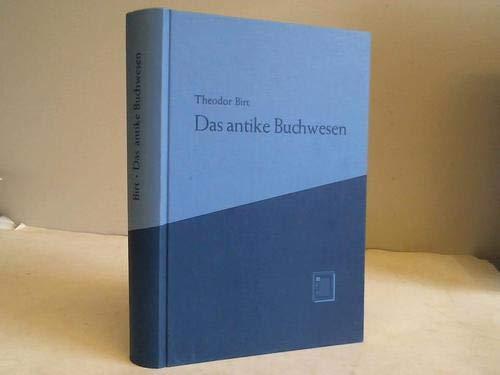 Das antike Buchwesen in seinem Verhältnis zur Literatur