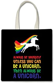 Always Be Yourself Unless You Can Be a Unicorn Then Always Be a Unicorn Printed Tote Bag, 14.5x15