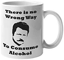 Ron Swanson Coffee Mug There s no Wrong Way to Drink Alcohol Quote Office TV Show Comedy Funny product image