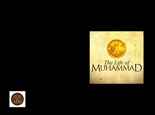 the life of muhamed: the life of the prophet (English Edition)