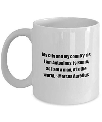N\A Taza de café clásica de la Cita de Marco Aurelius Taza de café: Mi Ciudad y mi país, como Soy Antoninus, es Roma; como Soy a. -Blanco 11 oz