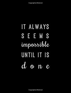 It Always Seems Impossible Until It Is Done: Large Composition Notebook, Lined Notebook, (8.5x11, 150 pgs); Inspirational Quote Notebook, Graduation ... Journal, Fitness Journal, Cute Black Journal