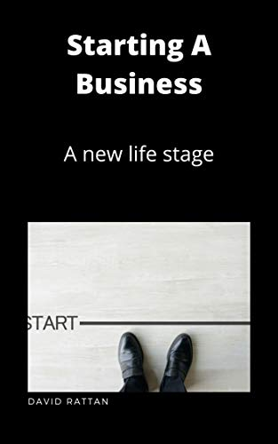 Starting A Business: A new life stage (English Edition)