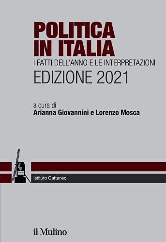 Politica in Italia: Edizione 2021 (Popoli e civiltà)