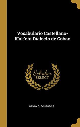 Vocabulario Castellano-K'ak'chi Dialecto de Coban