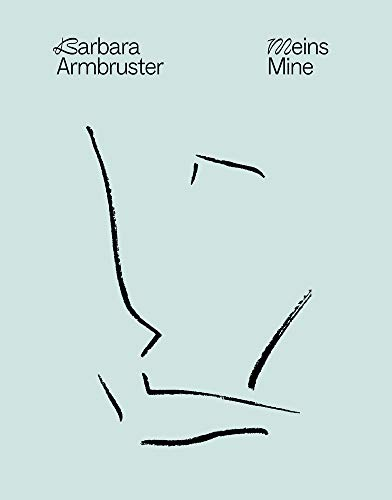 Barbara Armbruster: Meins Mine