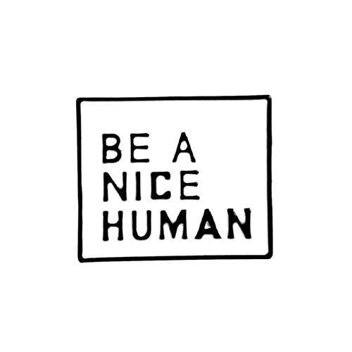 GAOX *Be A Nice Human Enamel Pin Inspirational Be Kind Text Box Quote Slogan Rectangle Minimalist Jewelry Badge Brooches Pins For Gift(Size:4)