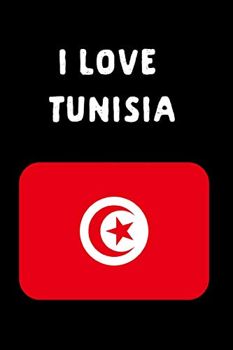 I Love Tunisia: National Pride Gift: This is a blank, lined journal that makes a perfect Tunisia gift for men or women. It's 6x9 with 120 pages, a convenient size to write things in.
