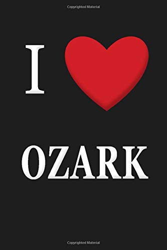 I Love Ozark: Love Notebook, Tv Shows Notebooks, Simple Notebook, Journal Notebook, Love Notes, Classic Gift, Unique Notebook, Music Quotes, Songs ... women,100 Lined Pages, 6x9'', Matte Finish