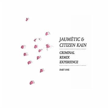 Criminal Remix Experience, Pt. 1