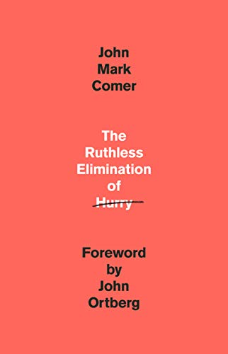 The Ruthless Elimination of Hurry: How to Stay Emotionally Healthy and Spiritually Alive in the Chaos of the Modern World (English Edition)