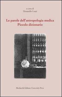 Le parole dell'antropologia medica. Piccolo dizionario