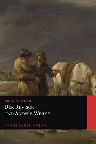 Der Revisor und Andere Werke (Graphyco Deutsche Klassiker)