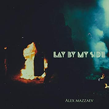 Lay by My Side