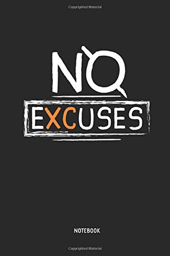 No eXCuses | Notebook: Lined Cross Country Running Notebook / Journal. Great CC Accessories & Novelty Gift Idea for all XC Runner.
