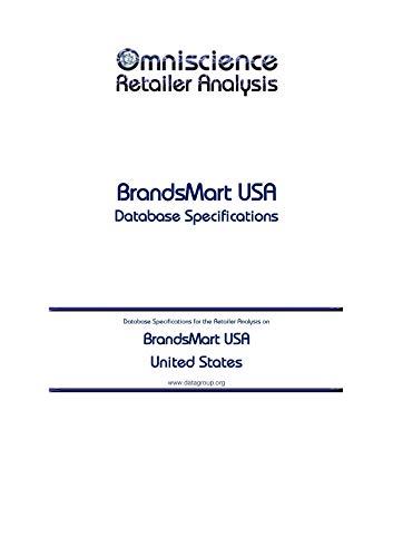 BrandsMart USA - United States: Retailer Analysis Database Specifications (Omniscience Retailer Analysis - United States Book 15413)