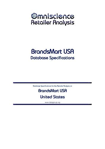 BrandsMart USA - United States: Retailer Analysis Database Specifications (Omniscience Retailer Analysis - United States Book 15413)