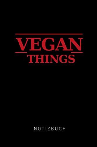 VEGAN THINGS NOTIZBUCH: DIN A5 Wochenplaner| Vegan lustig | Notizbuch Schule | Geschenke für Veganer | Vegan Journal | Nachhaltiger Adventskalender | Notizblock