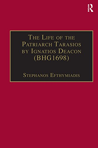 The Life of the Patriarch Tarasios by Ignatios Deacon (BHG1698): Introduction, Edition, Translation and Commentary (Birmingham Byzantine and Ottoman Studies) (English Edition)