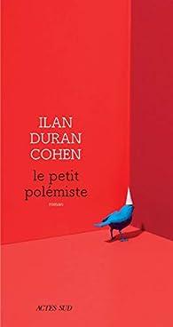 Le Petit Polémiste par Ilan Duran Cohen