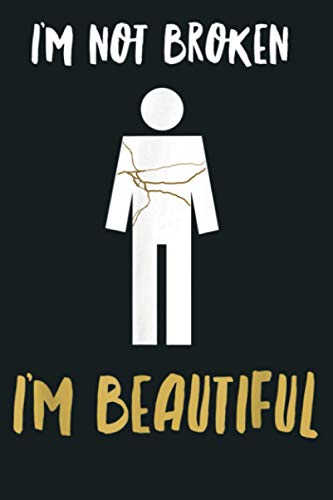 I M Not Broken I M Beautiful Kintsugi Person Repaired: Notebook Planner - 6x9 inch Daily Planner Journal, To Do List Notebook, Daily Organizer, 114 Pages