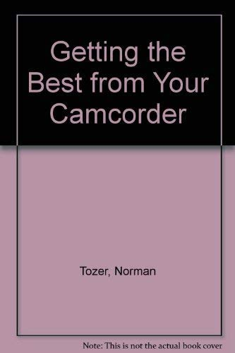 Getting the Best from Your Camcorder