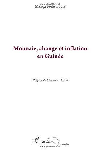 Monnaie, change et inflation en Guinée